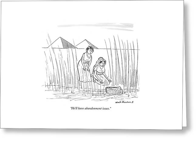 He'll Have Abandonment Issues Greeting Card by Nick Downes