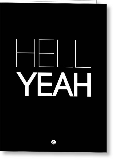 Hell Yeah Poster 1 Greeting Card by Naxart Studio