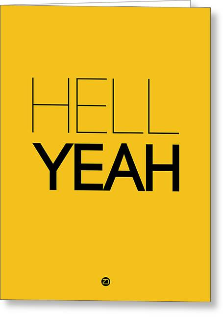 Hell Yeah Poster 2 Greeting Card by Naxart Studio