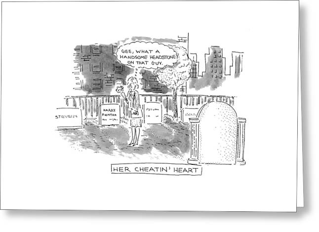 Her Cheatin' Heart Gee Greeting Card by Robert Mankoff