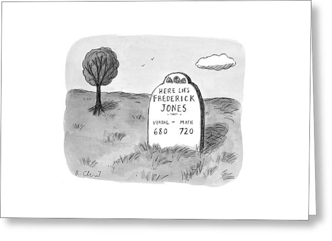 'here Lies Frederick Jones. Verbal: 680 Math: Greeting Card by Roz Chast