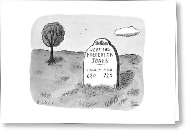 'here Lies Frederick Jones. Verbal: 680 Math: Greeting Card