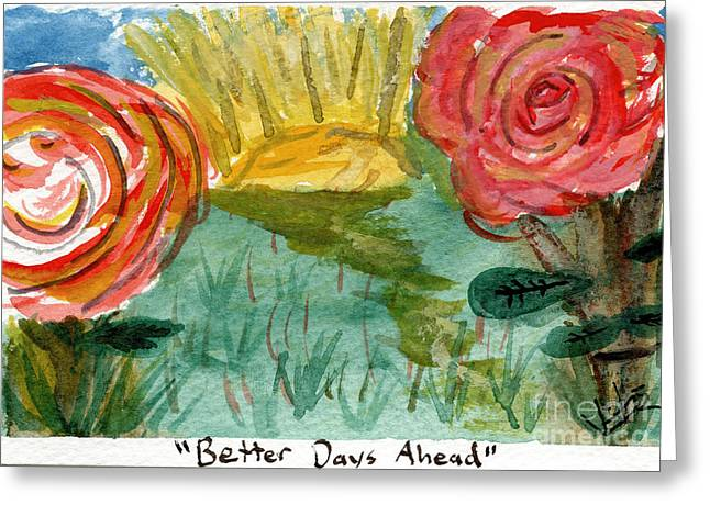 Here's To Better Days Ahead Greeting Card