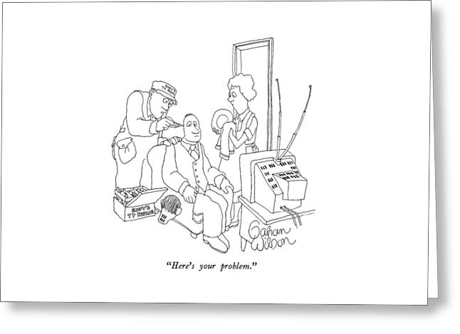 Here's Your Problem Greeting Card