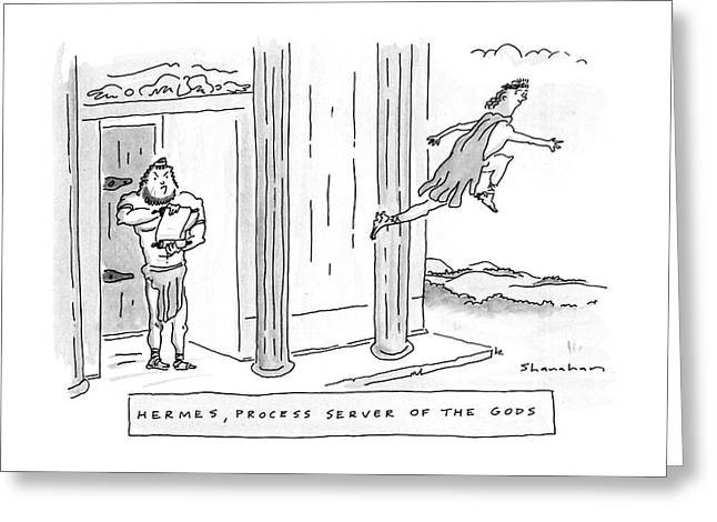 Hermes, Process Server Of The Gods Greeting Card by Danny Shanahan