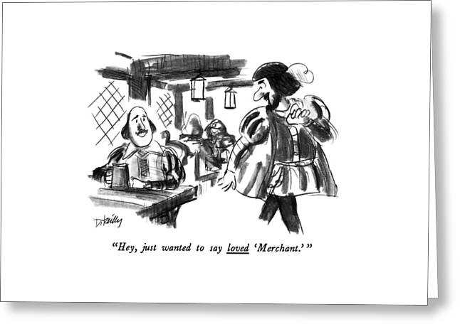 Hey, Just Wanted To Say Loved 'merchant.' Greeting Card by Donald Reilly