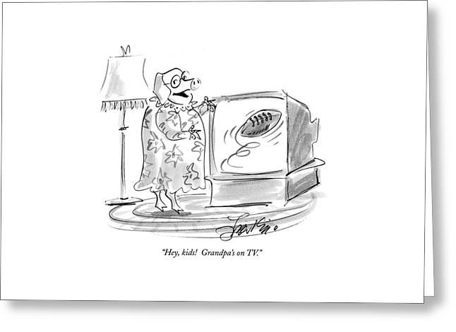 Hey, Kids!  Grandpa's On Tv Greeting Card by Edward Frascino