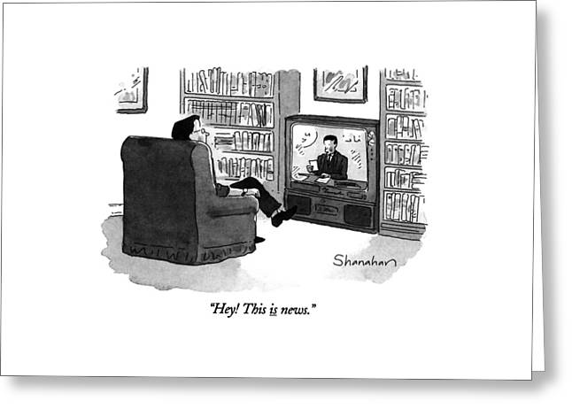 Hey! This Is News Greeting Card by Danny Shanahan