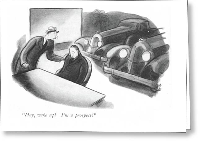 Hey, Wake Up! I'm A Prospect! Greeting Card by Carl Rose