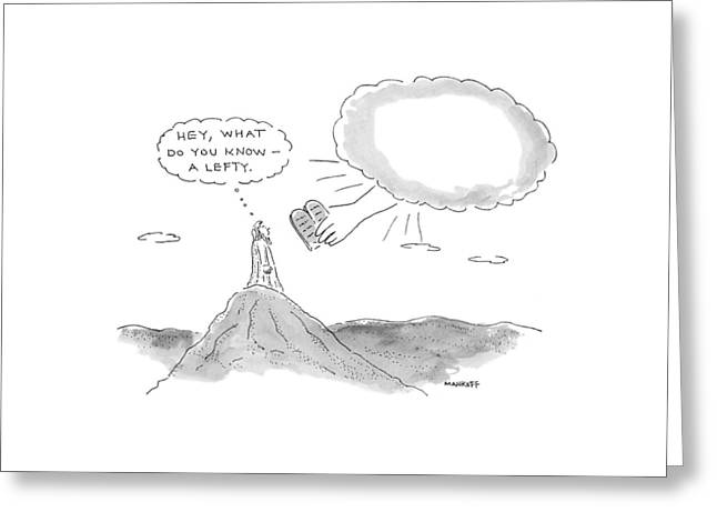 'hey, What Do You Know - A Lefty.' Greeting Card by Robert Mankoff