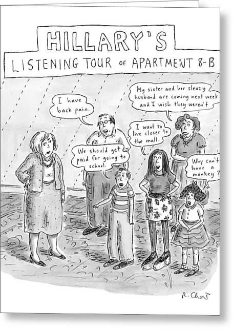 'hillary's Listening Tour Of Apartment 8-b' Greeting Card by Roz Chast