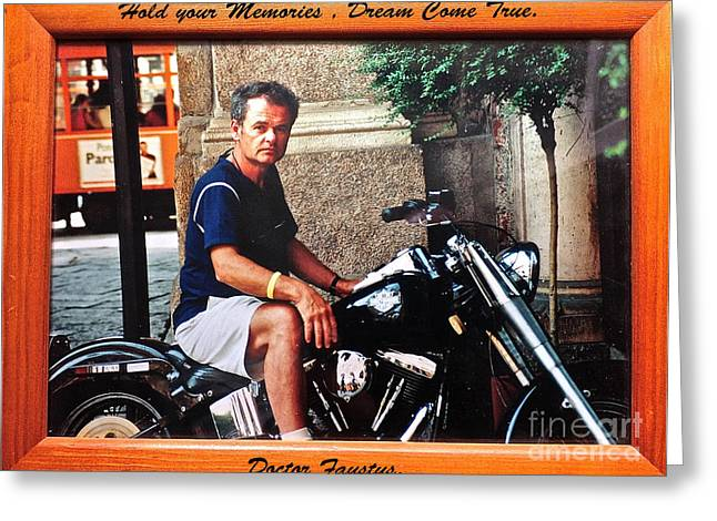 Hold Your Memories   Dream Come True Opportunity.                 Days Gone By Good Goin           Greeting Card by  Andrzej Goszcz