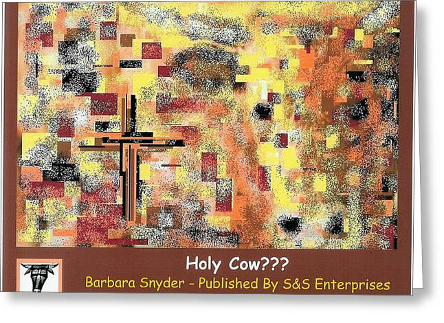 Holy Cow??? Greeting Card by Barbara Snyder