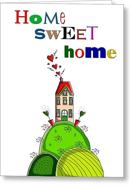 Home Sweet Home Greeting Card by Kelly McLaughlan