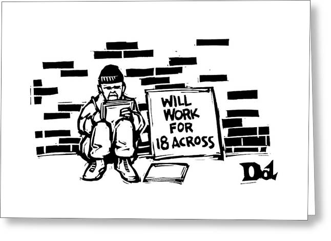 Homeless Man With Sign That Reads: Will Work Greeting Card