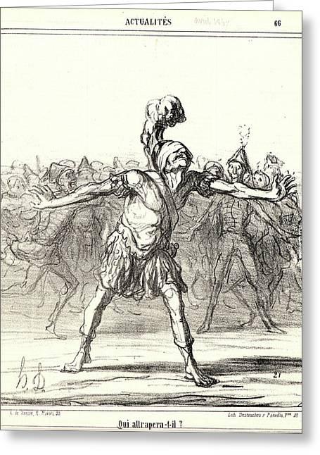 Honoré Daumier French, 1808 - 1879. Qui Attrapera-t-il Greeting Card