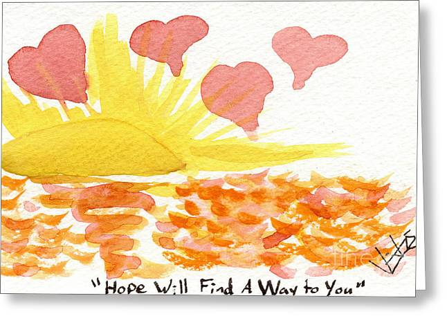 Hope Will Find A Way To You Greeting Card