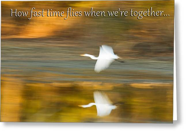 How Fast Time Flies When We're Together Greeting Card by Jeff Abrahamson