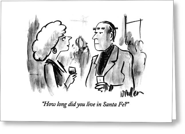 How Long Did You Live In Santa Fe? Greeting Card