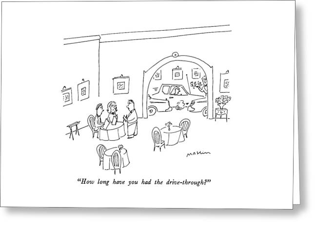 How Long Have You Had The Drive-through? Greeting Card