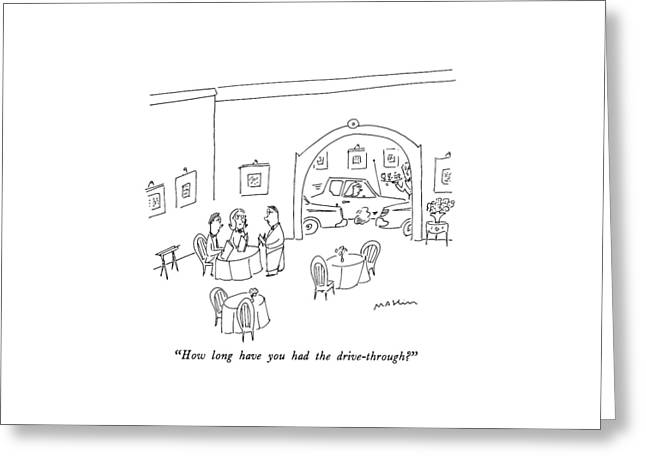 How Long Have You Had The Drive-through? Greeting Card by Michael Maslin