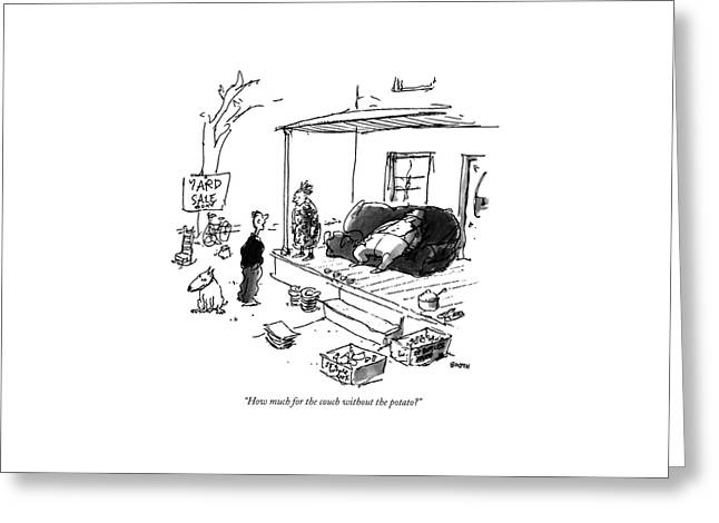 How Much For The Couch Without The Potato? Greeting Card by George Booth