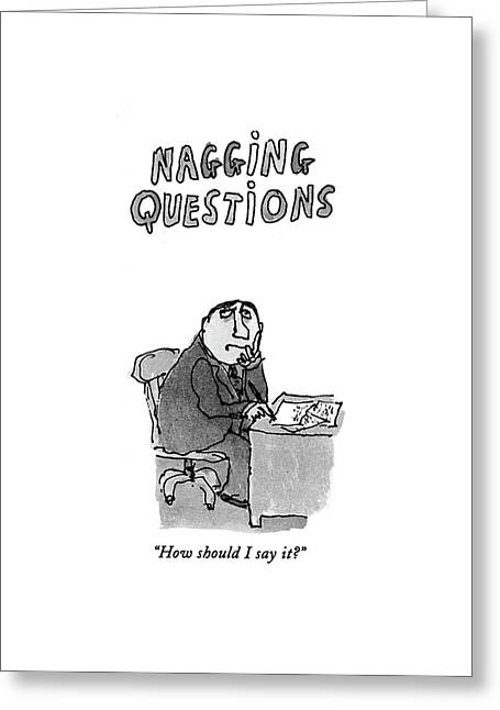 How Should I Say It? Greeting Card by William Steig