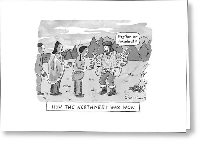 How The Northwest Was Won Greeting Card by Danny Shanahan