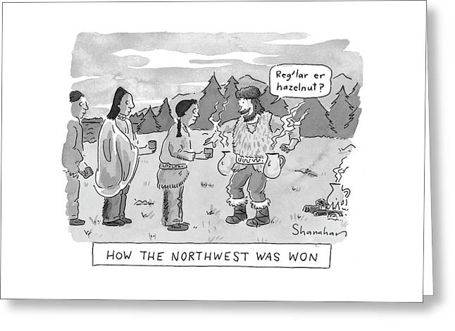 How The Northwest Was Won Greeting Card