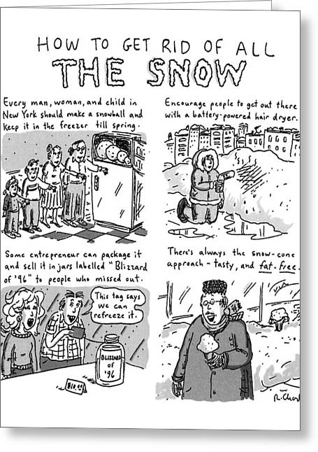 How To Get Rid Of All The Snow Greeting Card by Roz Chast