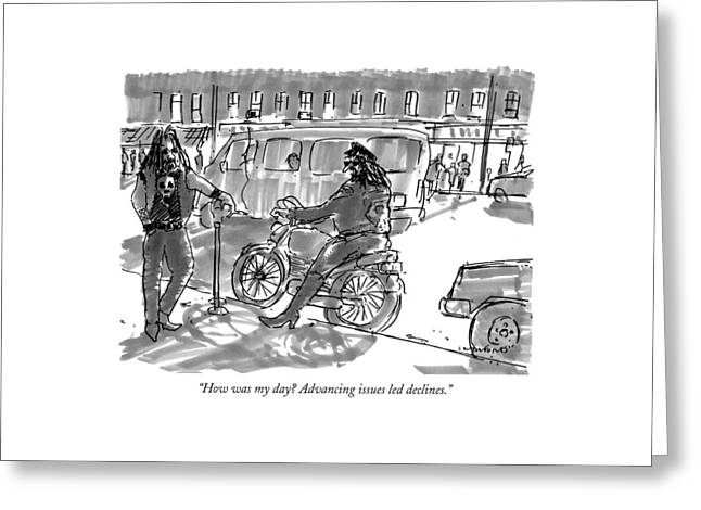 How Was My Day? Advancing Issues Led Declines Greeting Card by Michael Crawford