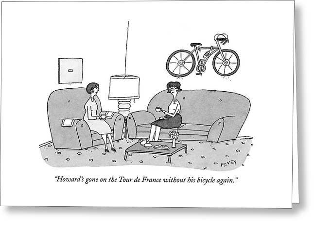 Howard's Gone On The Tour De France Greeting Card