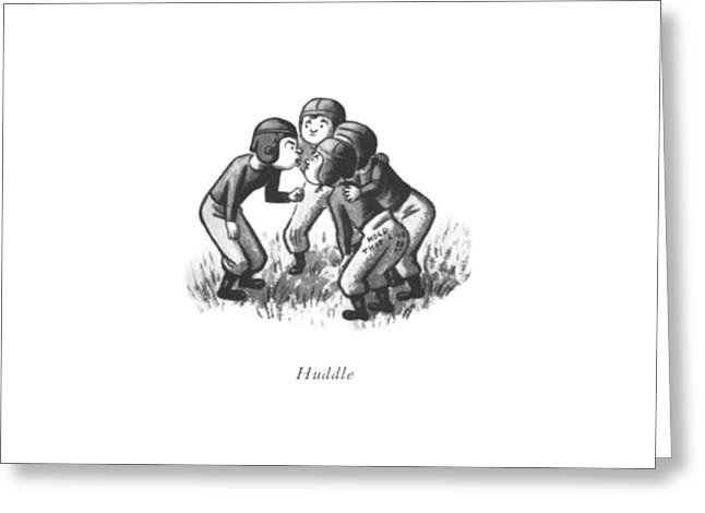 Huddle Greeting Card