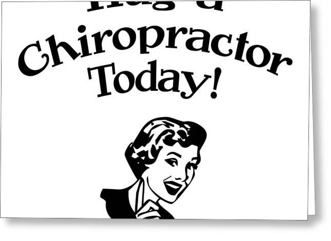 Hug A Chiropractor Greeting Card by Flo Karp
