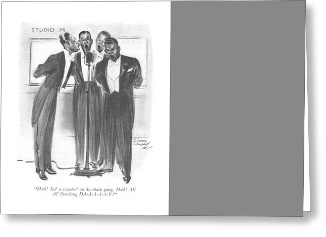 Huh! Jes' A-sweatin' On De Chain Gang. Huh! All Greeting Card by E. Simms Campbell