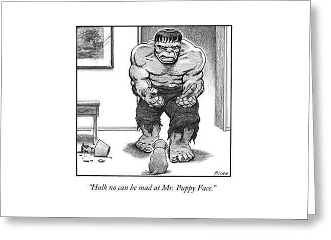 Hulk No Can Be Mad At Mr. Puppy Face Greeting Card