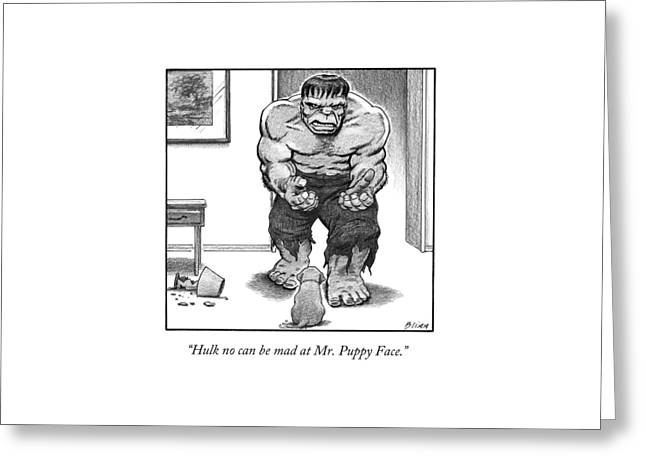 Hulk No Can Be Mad At Mr. Puppy Face Greeting Card by Harry Bliss