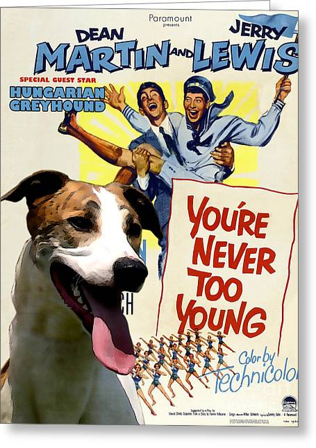 Hungarian Greyhound Art -you Never Too Young Movie Poster Greeting Card