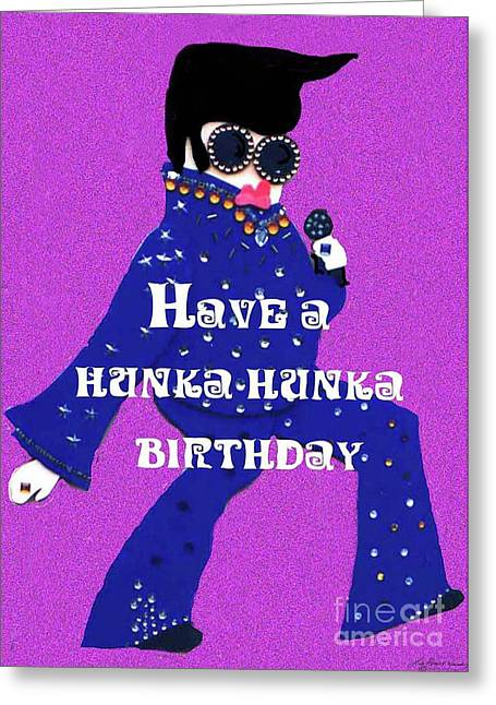 Hunka Hunka Birthday Greeting Card