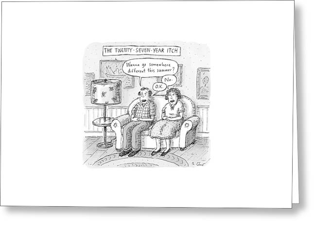 Husband And Wife Discuss Summer Plans On A Couch Greeting Card by Roz Chast