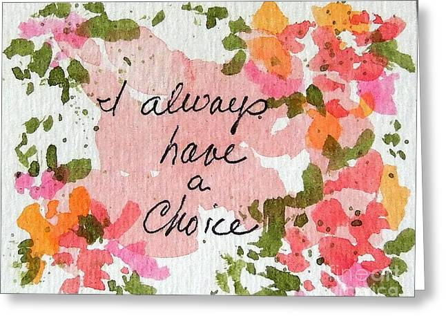 I Always Have A Choice Affirmation Greeting Card