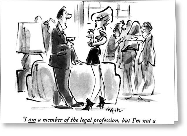 I Am A Member Of The Legal Profession Greeting Card