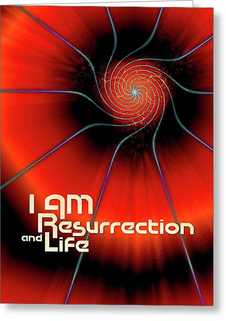 I Am Resurrection And Life Greeting Card