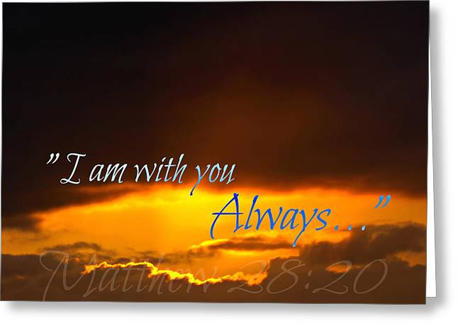I Am With You Always Greeting Card by Sharon Soberon