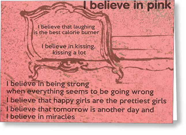 I Believe In Pink Greeting Card by Georgia Fowler