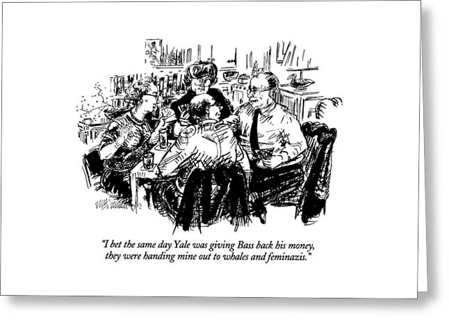 I Bet The Same Day Yale Was Giving Bass Back Greeting Card