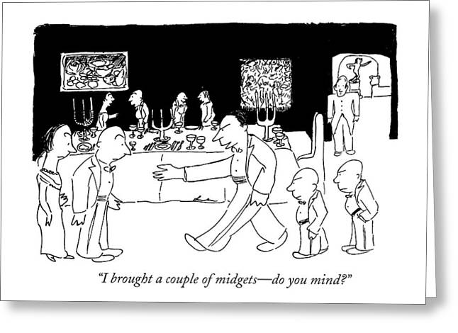 I Brought A Couple Of Midgets - Do You Mind? Greeting Card by James Thurber
