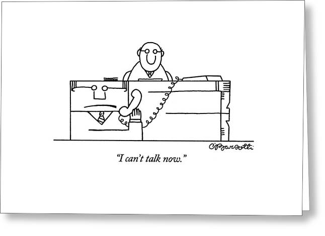 I Can't Talk Now Greeting Card