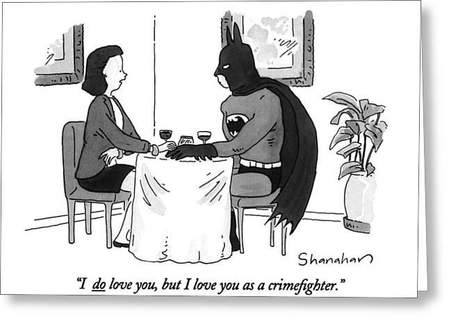 I Do Love Greeting Card by Danny Shanahan