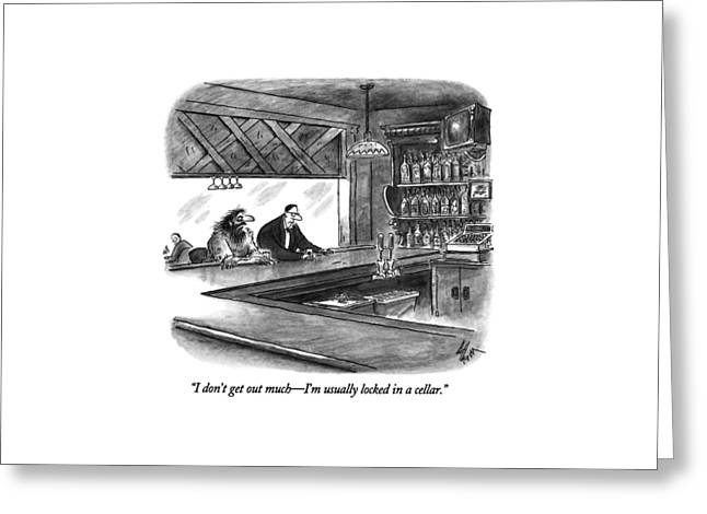 I Don't Get Out Much - I'm Usually Locked Greeting Card by Frank Cotham